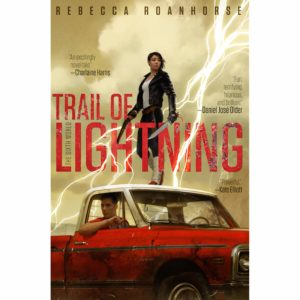 cover image from Trail of Lightning by Rebecca Roanhorse